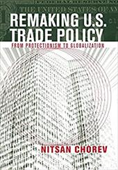 Remaking U.S. Trade Policy: From Protectionism to Globalization 3212731