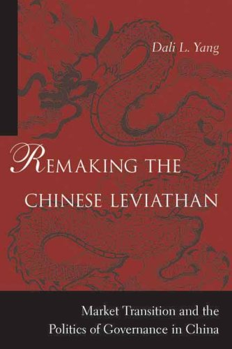 Remaking the Chinese Leviathan: Market Transition and the Politics of Governance in China 9780804754934
