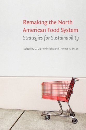Remaking the North American Food System: Strategies for Sustainability 9780803227903