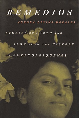 Remedios: Stories of Earth and Iron from the History of Puertorriquenas 9780807065167