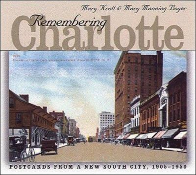 Remembering Charlotte: Postcards from a New South City, 1905-1950 9780807848715