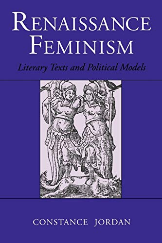 Renaissance Feminism: Literary Texts and Political Models 9780801497322