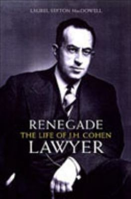 Renegade Lawyer: The Life of J.L. Cohen 9780802085603