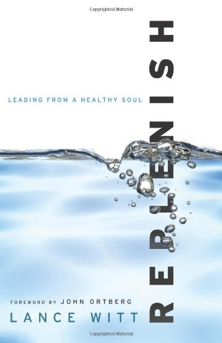 Replenish: Leading from a Healthy Soul