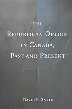 Republican Option in Canada 9780802044693