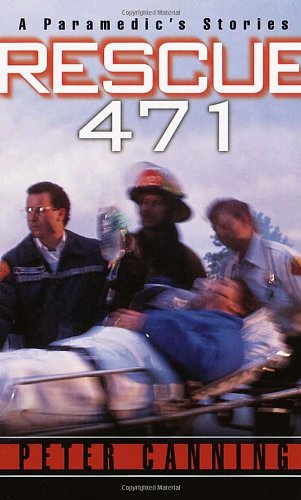 Rescue 471: A Paramedic's Stories 9780804118828