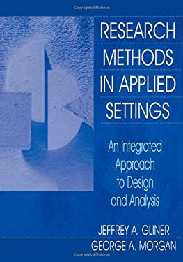 Research Methods in Applied Settings: An Integrated Approach to Design and Analysis, Second Edition 9780805829921