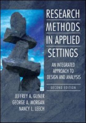 Research Methods in Applied Settings: An Integrated Approach to Design and Analysis 9780805864342