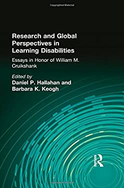 Research and Global Perspectives in Learning Disabilities: Essays in Honor of William M. Cruikshank 9780805836172