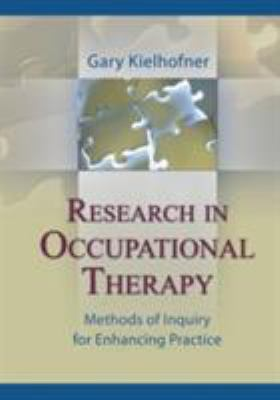Research in Occupational Therapy: Methods of Inquiry for Enhancing Practice 9780803615250