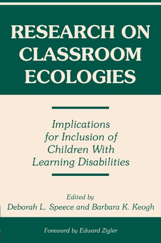 Research on Classroom Ecologies: Implications for Inclusion of Children with Learning Disabilities 9780805818970