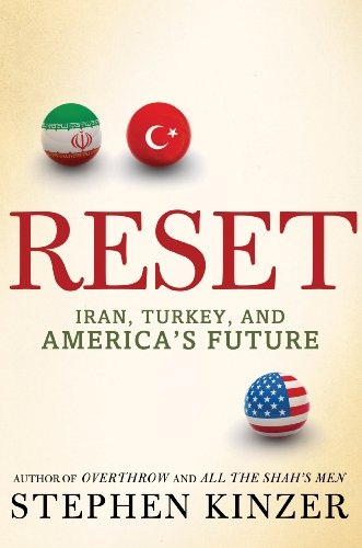 Reset: Iran, Turkey, and America's Future 9780805091274