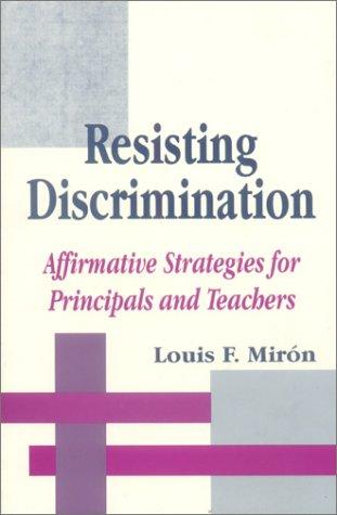 Resisting Discrimination: Affirmative Strategies for Principals and Teachers 9780803964228