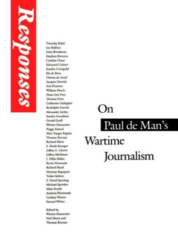 Responses: On Paul de Man's Wartime Journalism 9780803272439