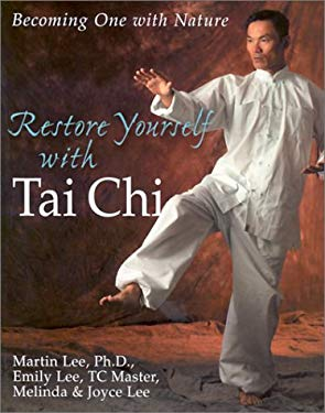 Restore Yourself with Tai Chi: Becoming One with Nature 9780806990453