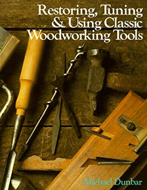 Restoring, Tuning & Using Classic Woodworking Tools 9780806966700