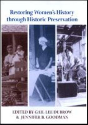 Restoring Women's History Through Historic Preservation 9780801870521