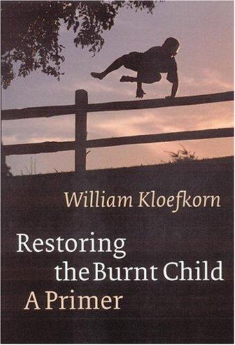 Restoring the Burnt Child Restoring the Burnt Child: A Primer a Primer 9780803227590