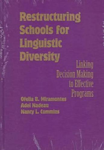 Restructuring Schools for Linguistic Diversity 9780807736043