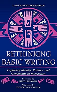Rethinking Basic Writing: Exploring Identity, Politics, and Community in Interaction 9780805834161