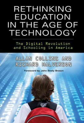 Rethinking Education in the Age of Technology: The Digital Revolution and Schooling in America 9780807750025