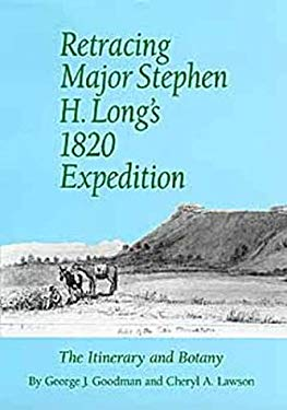 Retracing Major Stephen H. Long's 1820 Expedition: The Itinerary and Botany 9780806127033