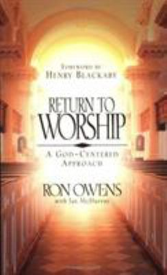 Return to Worship: A God-Centered Approach 9780805418880