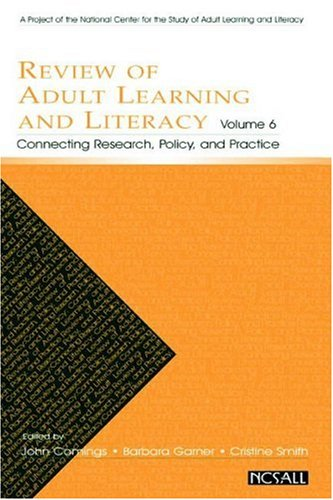 Review of Adult Learning and Literacy, Volume 6: Connecting Research, Policy, and Practice: A Project of the National Center for the Study of Adult Le 9780805854602