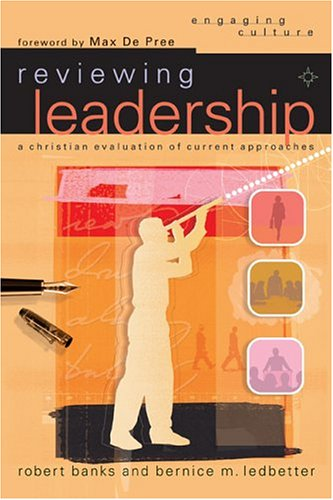 Reviewing Leadership: A Christian Evaluation of Current Approaches 9780801026904