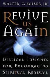 Revive Us Again: Biblical Insights for Encouraging Spiritual Renewal