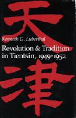 Revolution and Tradition in Tientsin, 1949-1952 9780804710442
