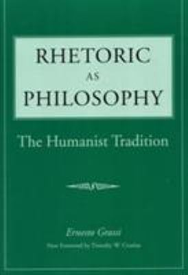 Rhetoric as Philosophy: The Humanist Tradition 9780809323630