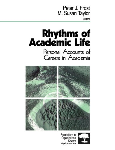 Rhythms of Academic Life: Personal Accounts of Careers in Academia 9780803972636