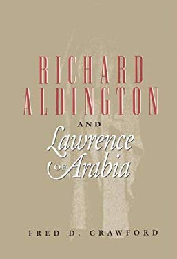 Richard Ardington and Lawrence of Arabia: A Cautionary Tale 9780809321667