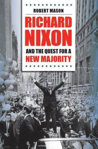 Richard Nixon and the Quest for a New Majority 9780807829059