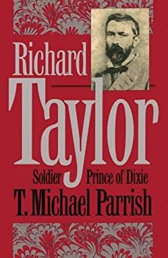 Richard Taylor: Soldier Prince of Dixie 9780807820322
