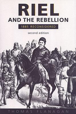 Riel & the Rebellion 2/E 9780802047083