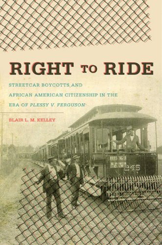Right to Ride: Streetcar Boycotts and African American Citizenship in the Era of Plessy v. Ferguson 9780807871010
