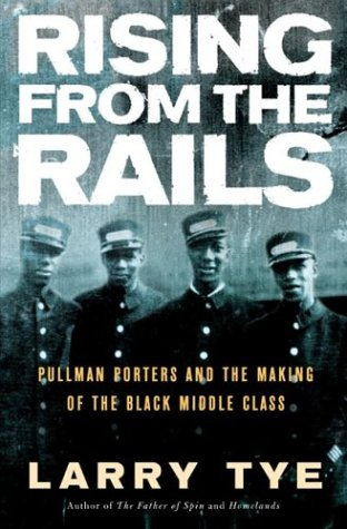 Rising from the Rails: Pullman Porters and the Making of the Black Middle Class 9780805070750
