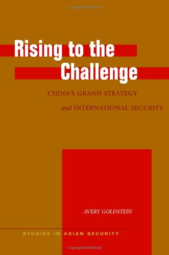 Rising to the Challenge: China's Grand Strategy and International Security 9780804752183