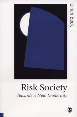 Risk Society: Towards a New Modernity 9780803983465