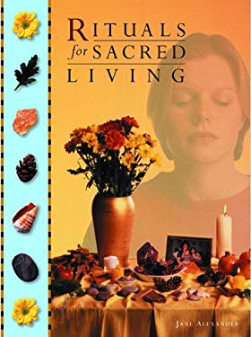 Rituals for Sacred Living: Tapping the Infinite Energy of the Universe 9780806970936