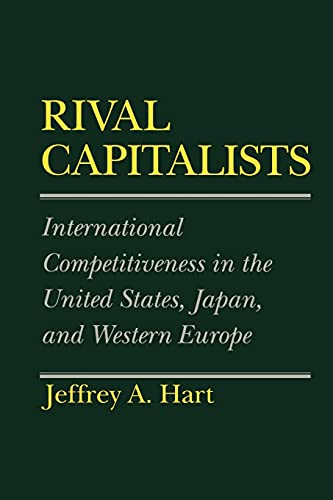 Rival Capitalists: International Competitiveness in the United States, Japan, and Western Europe 9780801499494