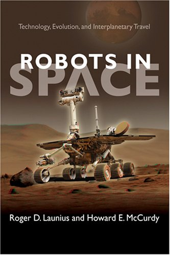 Robots in Space: Technology, Evolution, and Interplanetary Travel 9780801887086