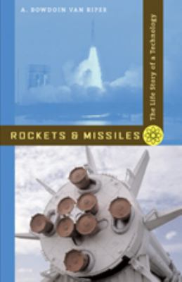 Rockets and Missiles: The Life Story of a Technology 9780801887925