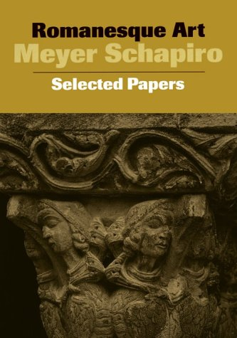 Romanesque Art: Selected Papers 9780807612941
