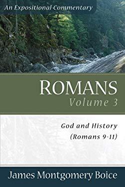Romans Volume 3: God and History (Romans 9-11) 9780801065835