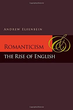 Romanticism and the Rise of English 9780804760256