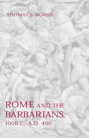 Rome and the Barbarians, 100 B.C.-A.D. 400 9780801873065