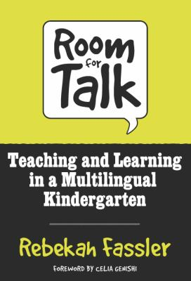 Room for Talk: Teaching and Learning in a Multilingual Kindergarten 9780807743768